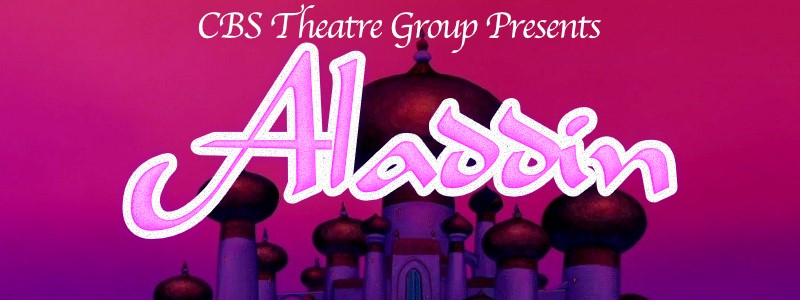 CBS Theatre Group Present: Aladdin