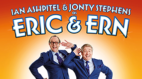 Ian Ashpitel & Jonty Stephens as: Eric & Ern